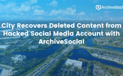 City Recovers Deleted Content from Hacked  Social Media Account with ArchiveSocial