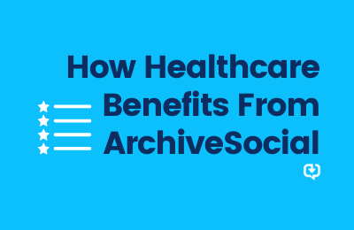 How healthcare entities benefit from ArchiveSocial teaser