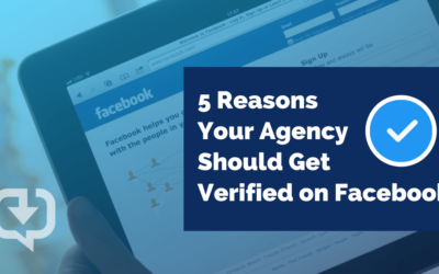 5 Reasons Your Agency Should Get Verified on Facebook